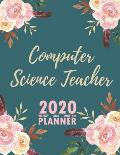 Computer Science Teacher 2020 Weekly and Monthly Planner: 2020 Planner Monthly Weekly inspirational quotes To do list to Jot Down Work Personal Office
