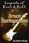 Legends of Rock & Roll - Bruce Springsteen