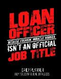 Loan Officer Because Freakin' Miracle Worker Isn't An Official Job Title Daily Planner July 1st, 2019 To June 30th, 2020: Funny Mortgage Broker Daily