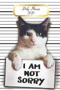 Daily Planner 2020 I Am Not Sorry: Cute Cat Guilty Mugshot Pet Owners 365 Day Daily Planner for Year 2020 6x9 Everyday Organizer 52 Weeks Monday to