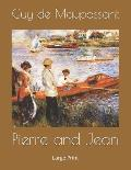 Pierre and Jean: Large Print