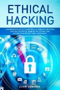 Ethical Hacking: A Beginner's Guide to Computer and Wireless Networks Defense Strategies, Penetration Testing and Information Security