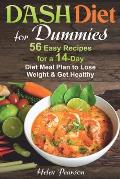 DASH Diet for Dummies: 56 Easy Recipes for a 14-Day Diet Meal Plan to Lose Weight and Get Healthy