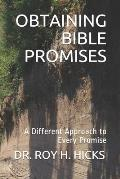 Obtaining Bible Promises: A Different Approach to Every Promise