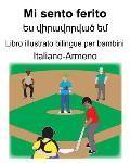 Italiano-Armeno Mi sento ferito/Ես վիրավորված եմ Libro illustrato