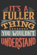 It's A Fuller You Wouldn't Understand: Want To Create An Emotional Moment For The Fuller Family? Show The Fuller's You Care With This Personal Custom
