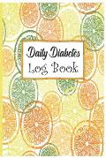 Daily Diabetes Log Book: Blood Sugar Log Book, Daily Readings Before & After for Breakfast, Lunch, Dinner, Snacks.Bedtime, Daily Glucose Tracke