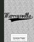 Cursive Paper: MURRYSVILLE Notebook