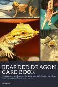 Bearded Dragon Care Book: Essential Log Book To Care & Husbandry For Bearded Dragon Pet Owners; Daily Symptoms Tracker Journal of Beardie & Reco