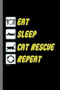 Eat Sleep Cat Rescue Repeat: For Cats Animal Lovers Cute Animal Composition Book Smiley Sayings Funny Vet Tech Veterinarian Animal Rescue Sarcastic