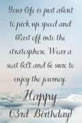 Your Life Is About To Pick Up Speed And Blast Off Into The Stratosphere. Happy 63rd Birthday!: Your Life Is About To Pick Up Speed 63rd Birthday Card