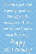 Your Life Is About To Pick Up Speed And Blast Off Into The Stratosphere. Happy 82nd Birthday!: Your Life Is About To Pick Up Speed 82nd Birthday Card