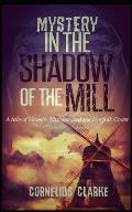 Mystery in the Shadow of the Mill