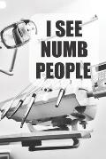 I See Numb People: Cute 2 Year Undated Weekly Planner Dentist And Dental Hygeinists