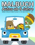 Malbuch Autos ab 8 Jahre: Malbuch Fahrzeuge Mit Autos, Flugzeug, Lkw and Z?ge f?r Kinder ab 4-8 Jahre