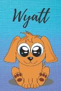 Wyatt dog coloring book / notebook / journal / diary: Personalized Blank Girl & Women, Boys and Men Name Notebook, Blank DIN A5 Pages. Ideal as a Uni