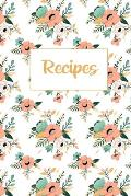 Recipes: Blank Recipe Book to write in (Recipe Journal) with boho flowers
