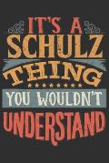 It's A Schulz Thing You Wouldn't Understand: Want To Create An Emotional Moment For A Schulz Family Member ? Show The Schulz's You Care With This Pers