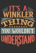 It's A Winkler Thing You Wouldn't Understand: Want To Create An Emotional Moment For A Winkler Family Member ? Show The Winkler's You Care With This P