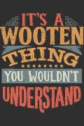 It's A Wooten Thing You Wouldn't Understand: Want To Create An Emotional Moment For A Wooten Family Member ? Show The Wooten's You Care With This Pers
