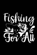 Fishing For All: Fishing Record Log Book Notebook Journal for Fishermen to Write in Details of Fishing Trip, Activities Record Diary, G