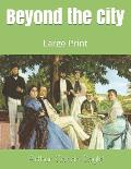 Beyond the City: Large Print