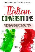 Italian Conversations: Learn Italian for Beginners in Your Car Like Crazy. Lessons for travel & Everyday. How to speak Italian with Grammar,