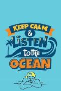 Keep Calm & Listen to the Ocean: Daily and Multi Year Planner 6x9 120 Pages