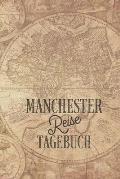 Reisetagebuch Manchester: Urkaubstagebuch Manchester Logbuch f?r 40 Reisetage f?r Reiseerinnerungen der sch?nsten Sehensw?rdigkeiten und Erlebni