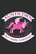 Aunticorn like a normal aunt, but more awesome: A 101 Page Prayer notebook Guide For Prayer, Praise and Thanks. Made For Men and Women. The Perfect Ch