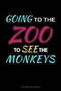 Going To The Zoo To See The Monkeys: Gas & Mileage Log Book