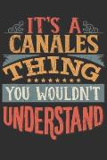It's A Canales Thing You Wouldn't Understand: Want To Create An Emotional Moment For A Canales Family Member ? Show The Canales's You Care With This P