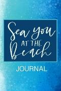 Sea You at the Beach: Daily and Multi Year Planner 6x9 120 Pages