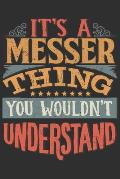 It's A Messer Thing You Wouldn't Understand: Want To Create An Emotional Moment For A Messer Family Member ? Show The Messer's You Care With This Pers