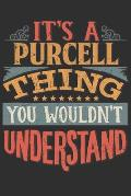 It's A Purcell Thing You Wouldn't Understand: Want To Create An Emotional Moment For A Purcell Family Member ? Show The Purcell's You Care With This P