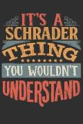It's A Schrader Thing You Wouldn't Understand: Want To Create An Emotional Moment For A Schrader Family Member ? Show The Schrader's You Care With Thi