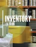 Inventory Log Book: Record and Track Daily Inventory for Small Business