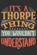 It's A Thorpe Thing You Wouldn't Understand: Want To Create An Emotional Moment For A Thorpe Family Member ? Show The Thorpe's You Care With This Pers
