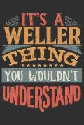 It's A Weller Thing You Wouldn't Understand: Want To Create An Emotional Moment For A Weller Family Member ? Show The Weller's You Care With This Pers