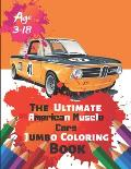The Ultimate American Muscle Cars Jumbo Coloring Book Age 3-18: Great Coloring Book for Kids and Any Fan of American Muscle Cars with 50 Exclusive Ill