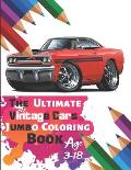 The Ultimate Vintage Cars Jumbo Coloring Book Age 3-18: Great Coloring Book for Kids and Any Fan of Vintage Cars with 50 Exclusive Illustrations (Perf