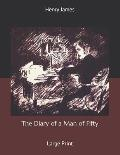The Diary of a Man of Fifty: Large Print