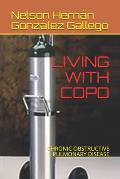 Living with Copd: Chronic Obstructive Pulmonary Disease
