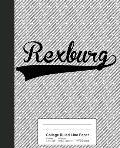 College Ruled Line Paper: REXBURG Notebook