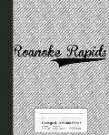 College Ruled Line Paper: ROANOKE RAPIDS Notebook