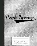 College Ruled Line Paper: ROCK SPRINGS Notebook