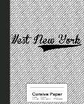 Cursive Paper: WEST NEW YORK Notebook