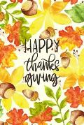 Happy Thanksgiving: Autumn Notebook: 100 Days Daily Writing Today I am grateful for... (Practice Gratitude)