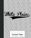 Cursive Paper: WHITE PLAINS Notebook