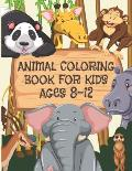 Animal Coloring Book For Kids Ages 8-12: Children Will Love This Beautiful Gift
